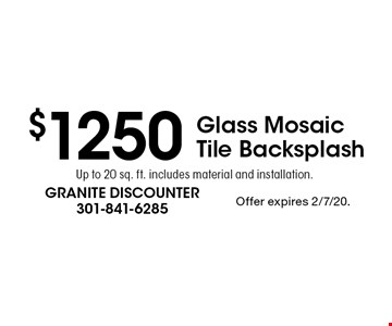$1250 Glass Mosaic Tile Backsplash Up to 20 sq. ft. includes material and installation.. Offer expires 2/7/20.