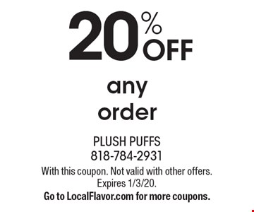20% OFF anyorder. With this coupon. Not valid with other offers. Expires 1/3/20.Go to LocalFlavor.com for more coupons.