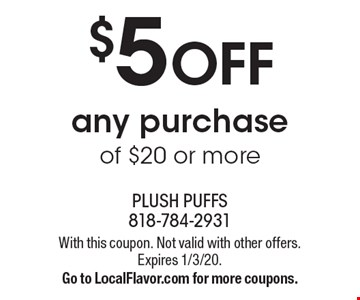 $5 OFF any purchase of $20 or more. With this coupon. Not valid with other offers. Expires 1/3/20.Go to LocalFlavor.com for more coupons.