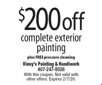 $200 off complete exterior painting plus FREE pressure cleaning. With this coupon. Not valid with other offers. Expires 2/7/20.