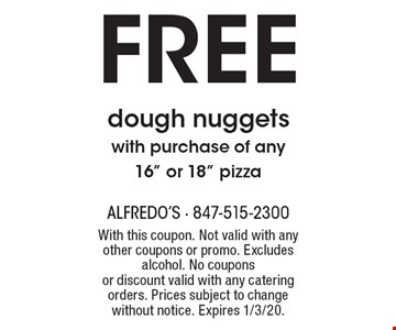 FREE dough nuggets with purchase of any16