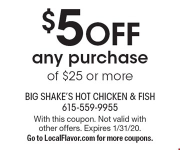 $5 Off any purchase of $25 or more. With this coupon. Not valid with other offers. Expires 1/31/20. Go to LocalFlavor.com for more coupons.