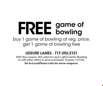 Free game of bowling, buy 1 game of bowling at reg. price, get 1 game of bowling free. With this coupon. Not valid on Lazer Light Cosmic Bowling or with other offers or prior purchases. Expires 1/31/20. Go to LocalFlavor.com for more coupons.