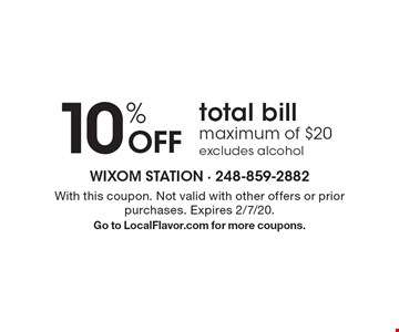 10% pff total bill. Maximum of $20. Excludes alcohol. With this coupon. Not valid with other offers or prior purchases. Expires 2/7/20. Go to LocalFlavor.com for more coupons.