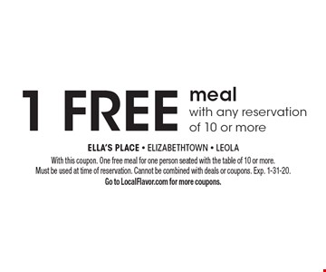 1 free meal with any reservation of 10 or more. With this coupon. One free meal for one person seated with the table of 10 or more. Must be used at time of reservation. Cannot be combined with deals or coupons. Exp. 1-31-20. Go to LocalFlavor.com for more coupons.