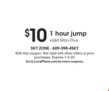 $10 1 hour jump valid Mon-Thur. With this coupon. Not valid with other offers or prior purchases. Expires 1-3-20. Go to LocalFlavor.com for more coupons.