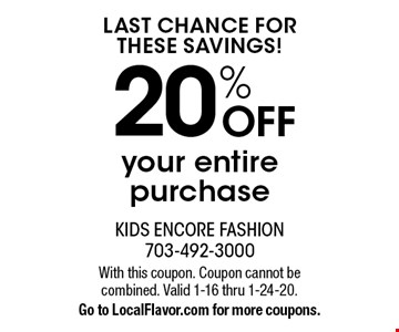LAST CHANCE FOR THESE SAVINGS! 20% OFF your entire purchase. With this coupon. Coupon cannot be combined. Valid 1-16 thru 1-24-20. Go to LocalFlavor.com for more coupons.