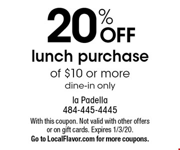 20% OFF lunch purchase of $10 or more. Dine-in only. With this coupon. Not valid with other offers or on gift cards. Expires 1/3/20. Go to LocalFlavor.com for more coupons.