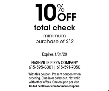 10% Off total check minimum purchase of $12. With this coupon. Present coupon when ordering. Dine in or carry-out. Not valid with other offers. One coupon per visit. Go to LocalFlavor.com for more coupons. Expires 1/31/20