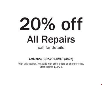 20% off All Repairs call for details. With this coupon. Not valid with other offers or prior services. Offer expires 1/3/20.