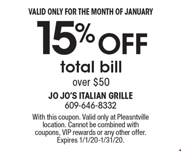 Valid only for the month of January 15% Off total bill over $50. With this coupon. Valid only at Pleasntville location. Cannot be combined with coupons, VIP rewards or any other offer. Expires 1/1/20-1/31/20.