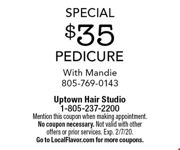 Special - $35 Pedicure With Mandie 805-769-0143. Mention this coupon when making appointment. No coupon necessary. Not valid with other offers or prior services. Exp. 2/7/20. Go to LocalFlavor.com for more coupons.