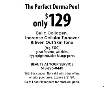 The Perfect Derma Peel only $129 Build Collagen,