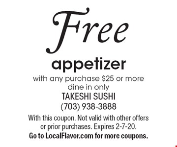Free appetizer with any purchase $25 or more. Dine in only. With this coupon. Not valid with other offers or prior purchases. Expires 2-7-20. Go to LocalFlavor.com for more coupons.