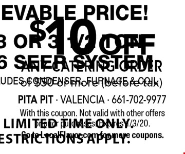 $10 OFF any catering Order of $50 or more (before tax). With this coupon. Not valid with other offers or prior purchases. Expires 1/3/20. Go to LocalFlavor.com for more coupons.