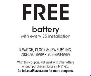 FREE battery with every $5 installation. With this coupon. Not valid with other offers or prior purchases. Expires 1-31-20. Go to LocalFlavor.com for more coupons.