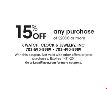 15% OFF any purchase of $2000 or more. With this coupon. Not valid with other offers or prior purchases. Expires 1-31-20. Go to LocalFlavor.com for more coupons.