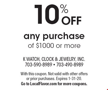 10% OFF any purchase of $1000 or more. With this coupon. Not valid with other offers or prior purchases. Expires 1-31-20. Go to LocalFlavor.com for more coupons.