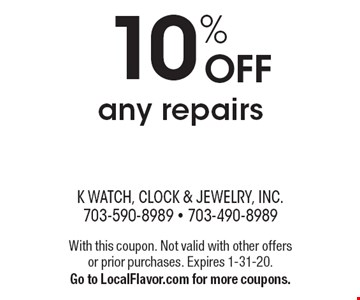 10% OFF any repairs. With this coupon. Not valid with other offers or prior purchases. Expires 1-31-20. Go to LocalFlavor.com for more coupons.