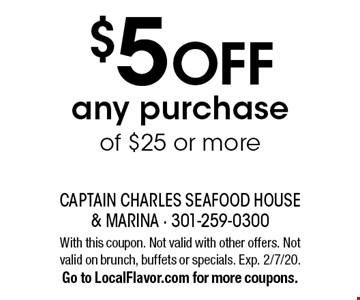$5 OFF any purchase of $25 or more. With this coupon. Not valid with other offers. Not valid on brunch, buffets or specials. Exp. 2/7/20. Go to LocalFlavor.com for more coupons.