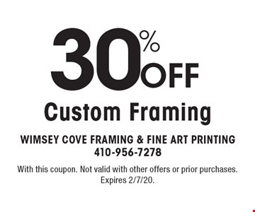 30% Off Custom Framing. With this coupon. Not valid with other offers or prior purchases. Expires 2/7/20.