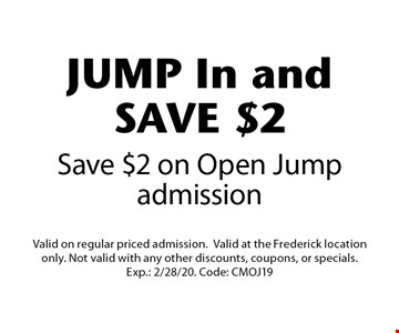 JUMP In and Save $2 on Open Jump admission. Valid on regular priced admission.Valid at the Frederick location only. Not valid with any other discounts, coupons, or specials. Exp.: 2/28/20. Code: CMOJ19