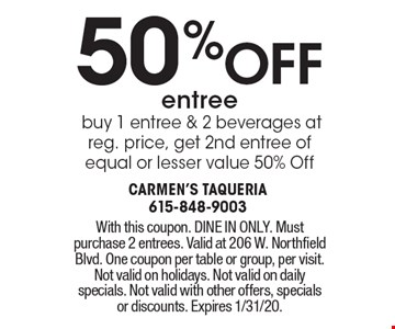 50 %off entree buy 1 entree & 2 beverages at reg. price, get 2nd entree of equal or lesser value 50% Off. With this coupon. DINE IN ONLY. Must purchase 2 entrees. Valid at 206 W. Northfield Blvd. One coupon per table or group, per visit. Not valid on holidays. Not valid on daily specials. Not valid with other offers, specials or discounts. Expires 1/31/20.