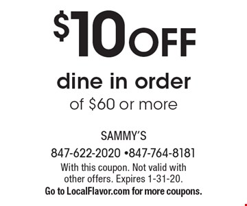 $10 OFF dine in order of $60 or more. With this coupon. Not valid with other offers. Expires 1-31-20. Go to LocalFlavor.com for more coupons.