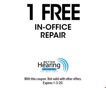 1 FREE IN-OFFICE REPAIR. With this coupon. Not valid with other offers. Expires 1-3-20.