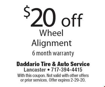 $20 off Wheel Alignment 6 month warranty. With this coupon. Not valid with other offers or prior services. Offer expires 2-29-20.