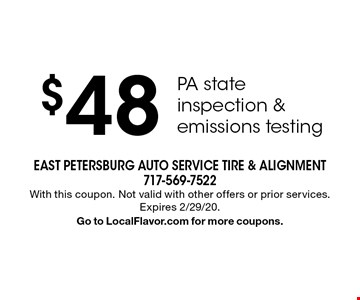 $48 PA state inspection & emissions testing. With this coupon. Not valid with other offers or prior services. Expires 2/29/20. Go to LocalFlavor.com for more coupons.