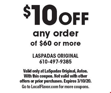 $10 OFF any order of $60 or more. Valid only at LaSpadas Original, Aston.With this coupon. Not valid with other offers or prior purchases. Expires 3/10/20.Go to LocalFlavor.com for more coupons.