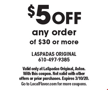 $5 OFF any order of $30 or more. Valid only at LaSpadas Original, Aston.With this coupon. Not valid with other offers or prior purchases. Expires 3/10/20.Go to LocalFlavor.com for more coupons.