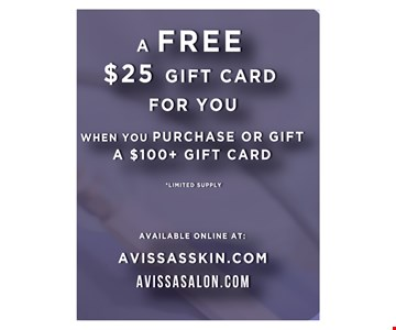 A FREE $25 GIft Card For YOu! When you purchase or Gift Card a $100+ GIft Card. Limited supply.