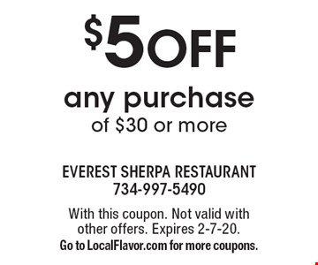 $5 OFF any purchase of $30 or more. With this coupon. Not valid with other offers. Expires 2-7-20. Go to LocalFlavor.com for more coupons.