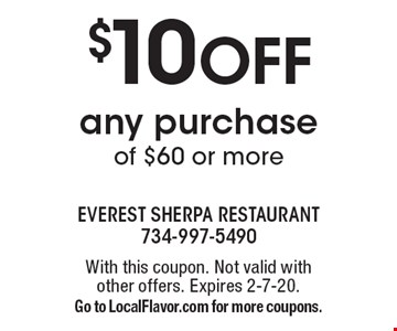 $10 OFF any purchase of $60 or more. With this coupon. Not valid with other offers. Expires 2-7-20. Go to LocalFlavor.com for more coupons.