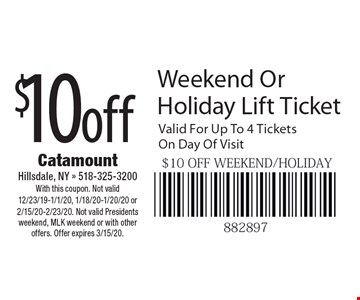 $10 Off Weekend Or Holiday Lift Ticket. Valid For Up To 4 Tickets