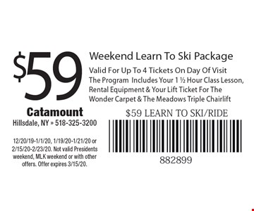 $59 Weekend Learn To Ski Package. Valid For Up To 4 Tickets On Day Of Visit. The Program Includes Your 1 1/2 Hour Class Lesson, Rental Equipment & Your Lift Ticket For The Wonder Carpet & The Meadows Triple Chairlift. 12/20/19-1/1/20, 1/19/20-1/21/20 or 2/15/20-2/23/20. Not valid Presidents weekend, MLK weekend or with other offers. Offer expires 3/15/20.