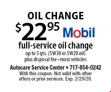 $22.95 full-service oil change. Up to 5 qts. (5W30 or 5W20 oil) plus disposal fee. Most vehicles. With this coupon. Not valid with other offers or prior services. Exp. 2/29/20.