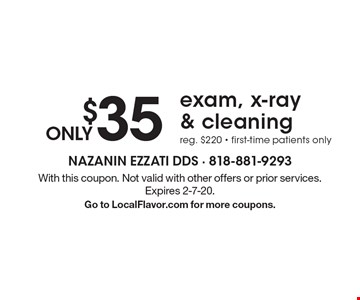 ONLY $35 exam, x-ray & cleaning. Reg. $220. First-time patients only. With this coupon. Not valid with other offers or prior services. Expires 2-7-20. Go to LocalFlavor.com for more coupons.