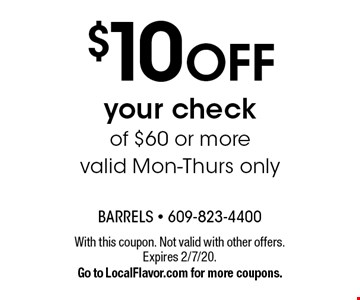 $10 off your check of $60 or more. Valid Mon-Thurs only. With this coupon. Not valid with other offers. Expires 2/7/20. Go to LocalFlavor.com for more coupons.