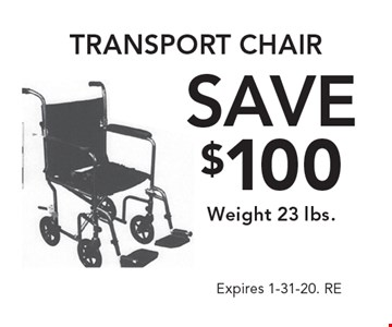 Transport chair Save $100. Weight 23 lbs. Expires 1-31-20. RE