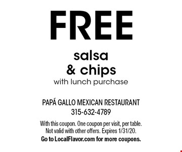 Free salsa & chips with lunch purchase. With this coupon. One coupon per visit, per table. Not valid with other offers. Expires 1/31/20. Go to LocalFlavor.com for more coupons.