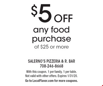 $5 Off any food purchase of $25 or more. With this coupon. 1 per family. 1 per table. Not valid with other offers. Expires 1/31/20. Go to LocalFlavor.com for more coupons.
