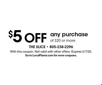 $5 OFF any purchase of $20 or more. With this coupon. Not valid with other offers. Expires 2/7/20.Go to LocalFlavor.com for more coupons.