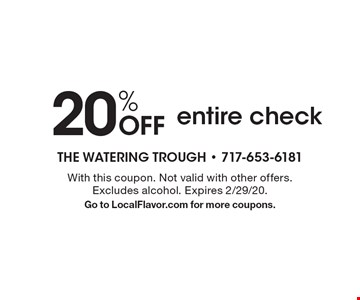 20% OFF entire check. With this coupon. Not valid with other offers.Excludes alcohol. Expires 2/29/20.Go to LocalFlavor.com for more coupons.