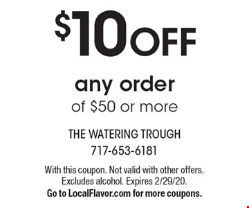 $10 OFF any order of $50 or more. With this coupon. Not valid with other offers. Excludes alcohol. Expires 2/29/20.Go to LocalFlavor.com for more coupons.