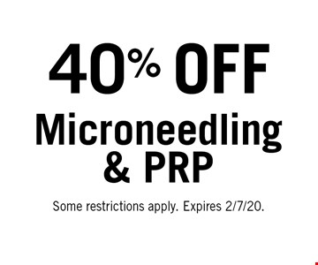 40% OFF Microneedling & PRP. Some restrictions apply. Expires 2/7/20.