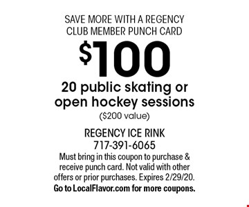 save more with a regency club member punch card $100 20 public skating or open hockey sessions ($200 value). Must bring in this coupon to purchase & receive punch card. Not valid with other offers or prior purchases. Expires 2/29/20. Go to LocalFlavor.com for more coupons.