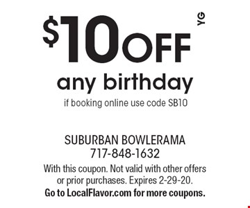 $10 off any birthday if booking online use code SB10. With this coupon. Not valid with other offers or prior purchases. Expires 2-29-20. Go to LocalFlavor.com for more coupons. YG